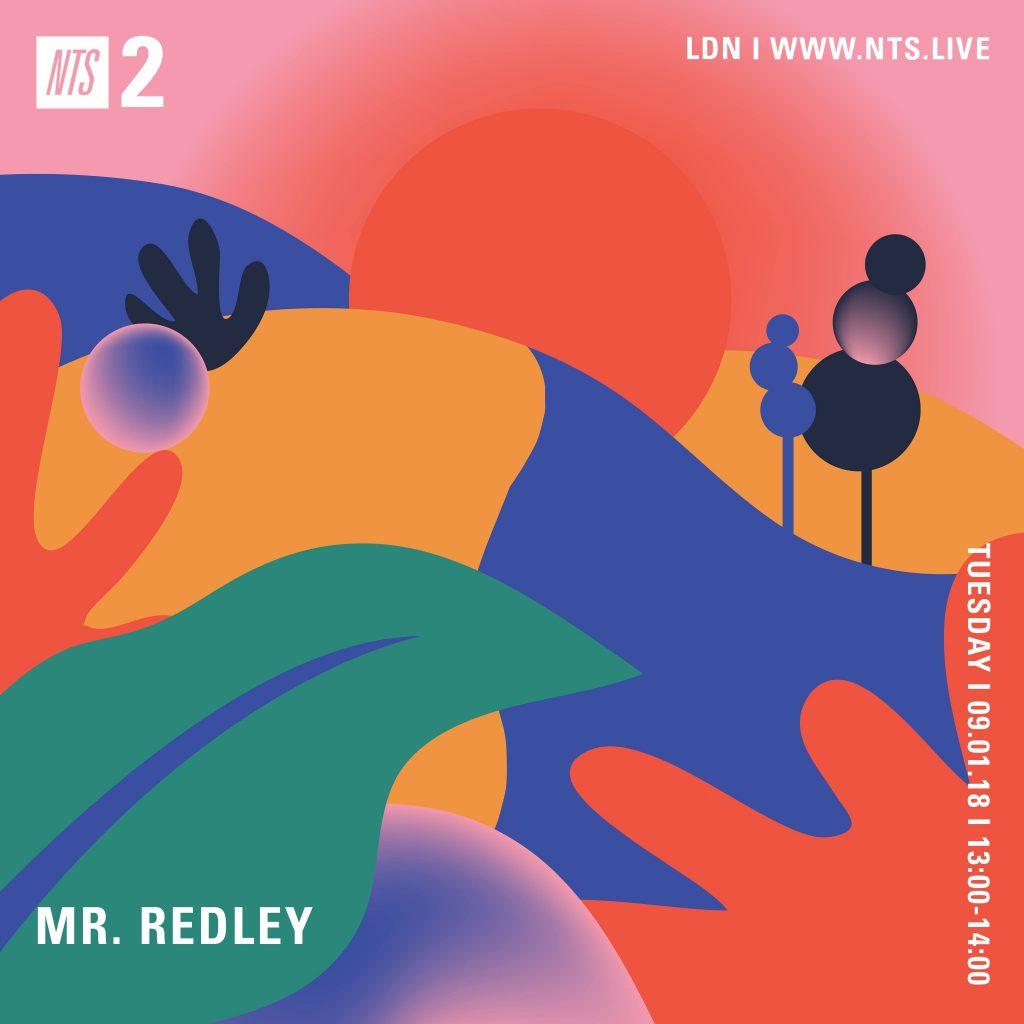 Mr. Redley on NTS Radio – 9th January 2018